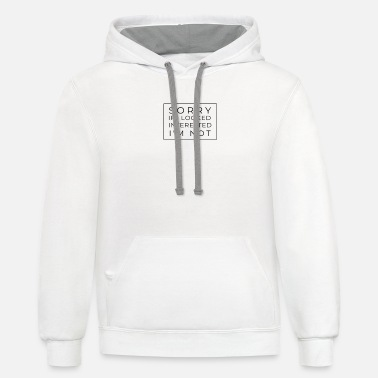 SORRY IF I looked interested I'm not - Unisex Two-Tone Hoodie