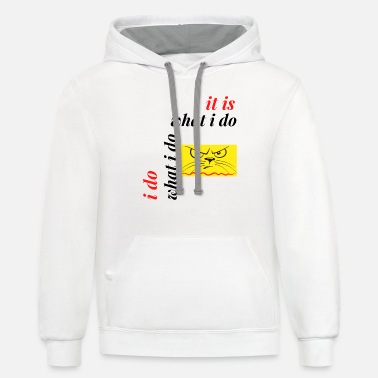 I Do What I Do It Is What I Do Funny Cat - Unisex Two-Tone Hoodie