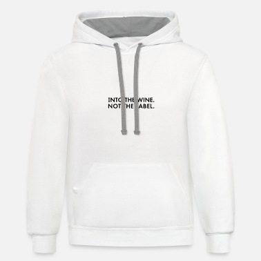 Label into the wine not the label - Unisex Two-Tone Hoodie