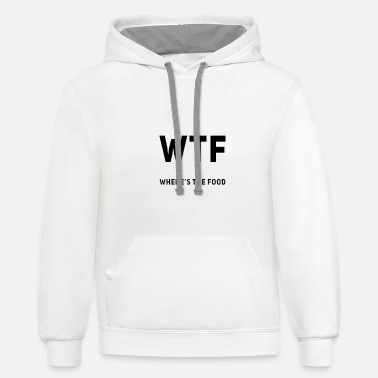 New Age WTF Where`s the food foodie - Unisex Two-Tone Hoodie