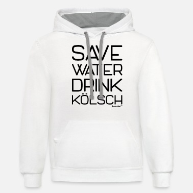 Kölsch Save Water Drink Kölsch, Francisco Evans ™ - Unisex Two-Tone Hoodie