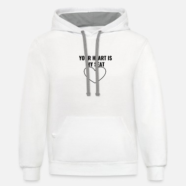 Seat Your Heart is my seat !!! - Unisex Two-Tone Hoodie
