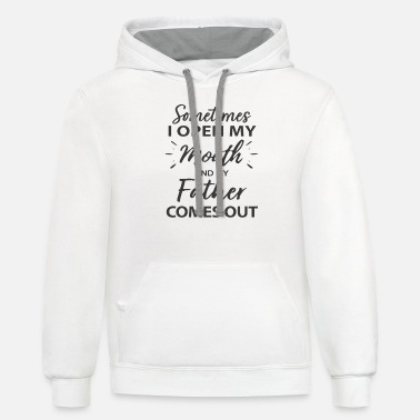 Mouth Sometimes I Open My Mouth And My Father Comes Out - Unisex Two-Tone Hoodie