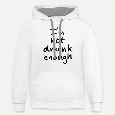 Irony not drunk enough - Unisex Two-Tone Hoodie