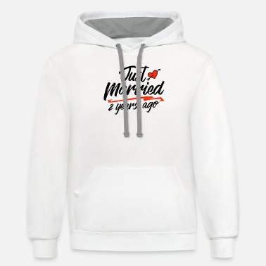 Marriage Just Married 2 Year Ago Funny Wedding Anniversary - Unisex Two-Tone Hoodie