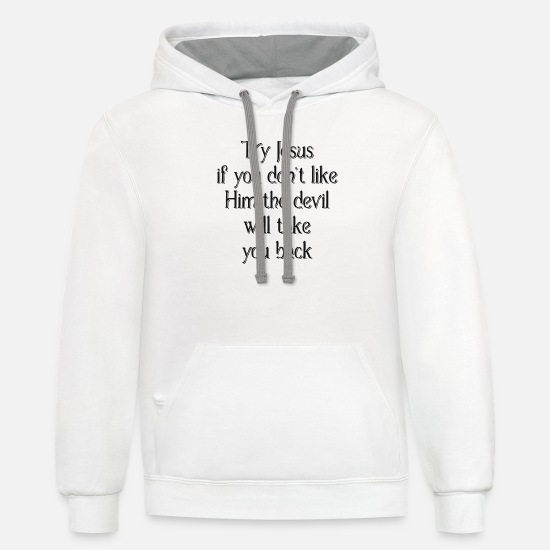 Christian Hoodies & Sweatshirts - Cool Christian Quotes Inspirational Sayings - Unisex Two-Tone Hoodie white/gray