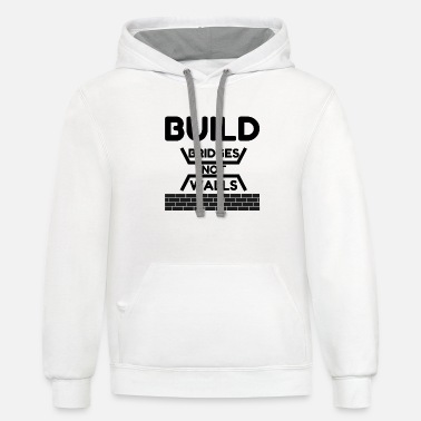 Build Build Bridges Not Walls - Unisex Two-Tone Hoodie