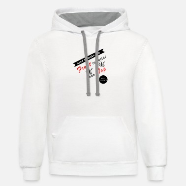 Front is better than top - Unisex Two-Tone Hoodie