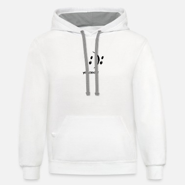 you choose W - Unisex Two-Tone Hoodie