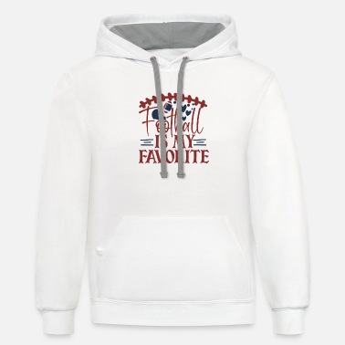 Football is my favorite season - Unisex Two-Tone Hoodie