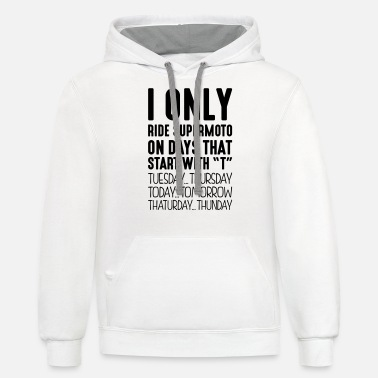 Supermoto i only ride supermoto on days that start - Unisex Two-Tone Hoodie