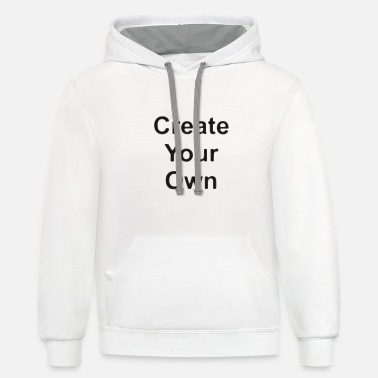 Create Create your Own - Unisex Two-Tone Hoodie