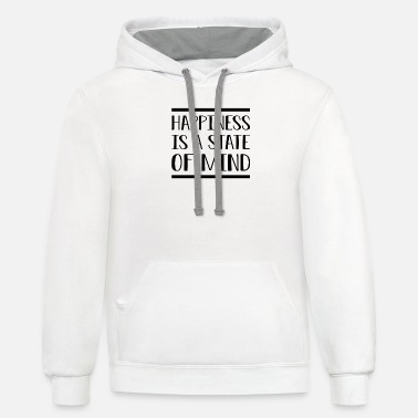 State Of Mind Happiness Is A State Of Mind bw - Unisex Two-Tone Hoodie