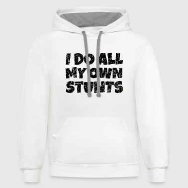 I do all my own Stunts (Distressed Black) - Contrast Hoodie