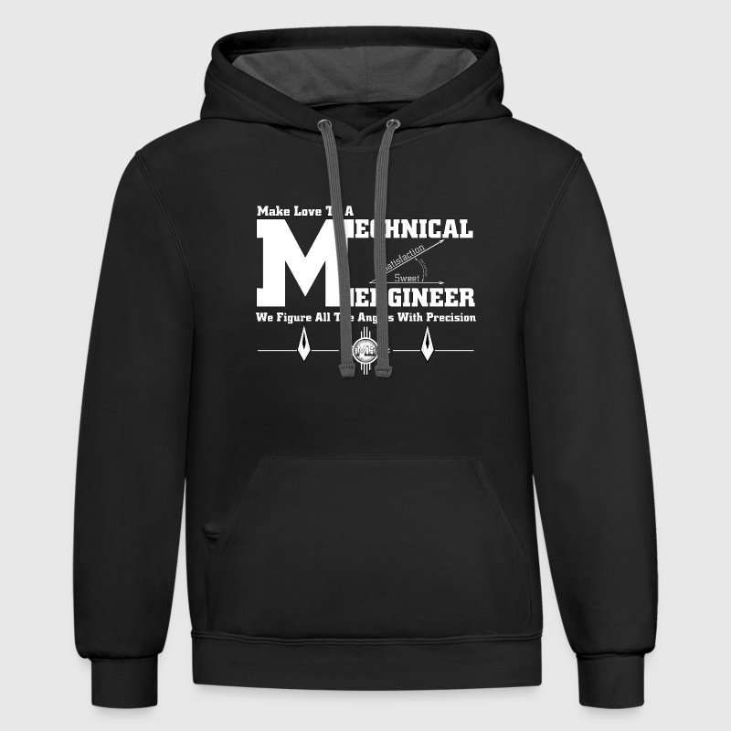 Make Love To A Mechanical Engineer - Contrast Hoodie