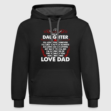 To My Daughter Love Dad - Contrast Hoodie