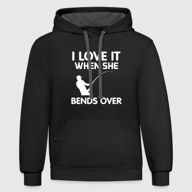 I LOVE IT WHEN SHE BENDS OVER TSHIRTS - Contrast Hoodie