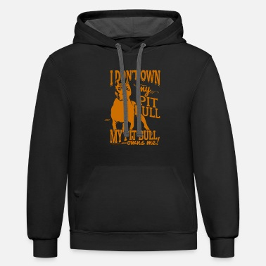 I Don't own my Pit Bull - Contrast Hoodie