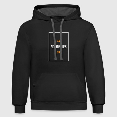 Worry No worries - Contrast Hoodie