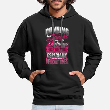 Running has Taught Me Push Forward Motivational - Contrast Hoodie