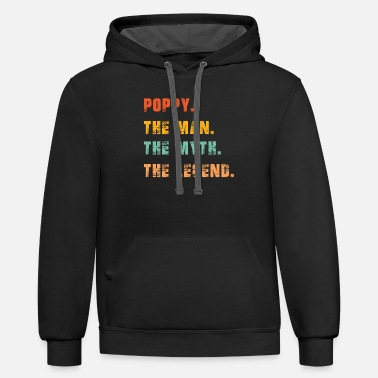 Poppy Poppy The Man The Myth The Legend - Contrast Hoodie