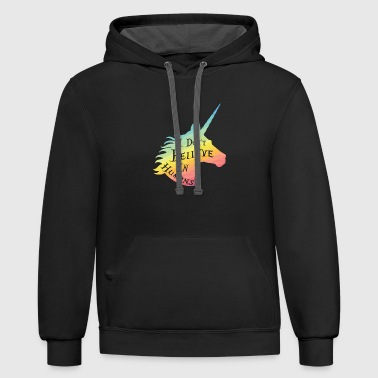 I Don't Believe In Humans Gift Idea - Contrast Hoodie