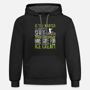 Soft If You Wanted A Soft Serve Funny Tennis - Contrast Hoodie