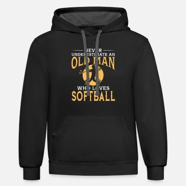 Softball Player funny An Old Man Who Loves Softball - Contrast Hoodie