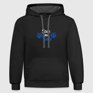 Save our Reefs - Corals Saving - Ocean Protection - Contrast Hoodie