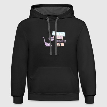 Cats I work hard so my cat can live a better life - Contrast Hoodie