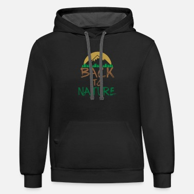 Nature Back To Nature T-Shirt Mountain Barefoot Gift Idea - Contrast Hoodie