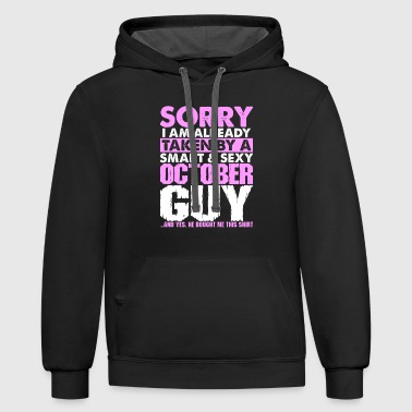 Sorry Im Taken By A Smart October Guy Tshirt - Contrast Hoodie