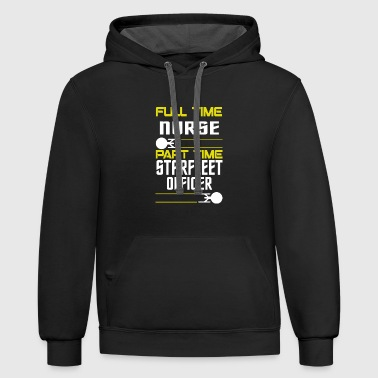 Starfleet FULL TIME NURSE PART TIME STARFLEET OFFICER - Contrast Hoodie