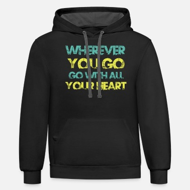 Your Wherever you go go with all your heart - Unisex Two-Tone Hoodie