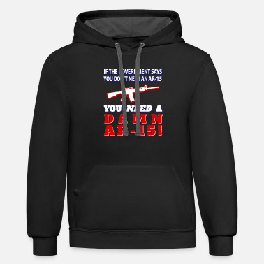 M16 AR-15 Shirt: You NEED A Damn AR-15! - Unisex Two-Tone Hoodie