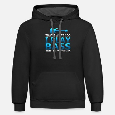 Funny I Play Bass And I Know Things Rock T Shirt - Unisex Two-Tone Hoodie