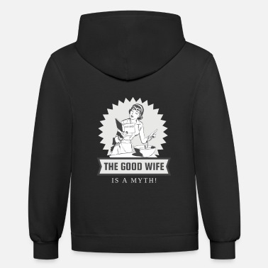 The Good Wife The Good Wife is a Myth - Unisex Two-Tone Hoodie