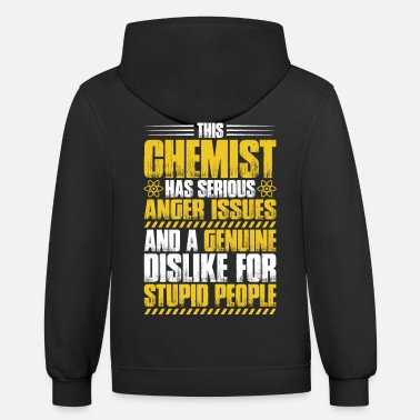Chemical Worker Chemistry Chemist Chemical Worker Gift Present - Unisex Two-Tone Hoodie