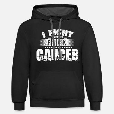Fight Cancer Fuck cancer I fight! Shirt for people with cancer - Unisex Two-Tone Hoodie