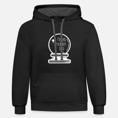 You Are Already Dead - Unisex Two-Tone Hoodie