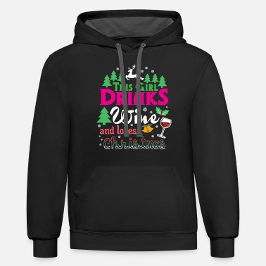 Christmas This Girl Drinks Wine And Loves Christmas - Unisex Two-Tone Hoodie