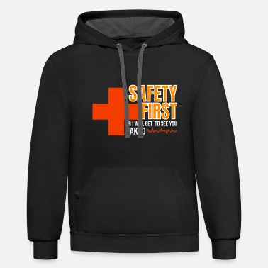 Safety Nurse Safety First - Unisex Two-Tone Hoodie