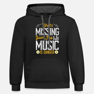What's Missing From Pop Music Is Danger - Unisex Two-Tone Hoodie