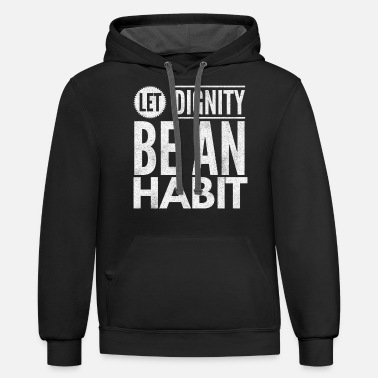 Let Dignity Be An Habit - Unisex Two-Tone Hoodie