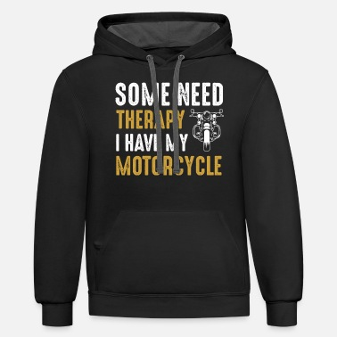 Some Need Therapy I Have My Motorcycle - Unisex Two-Tone Hoodie