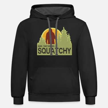 Dude, That Sounds Squatchy - Unisex Two-Tone Hoodie