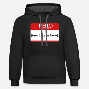 Hello My Name Is HELLO insert name here - Unisex Two-Tone Hoodie