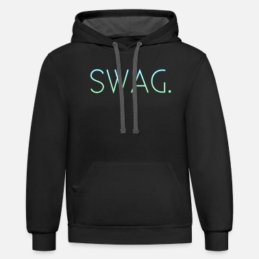 Swag Style Swag Style Shirt - Stylish Swag T-Shirt - Unisex Two-Tone Hoodie
