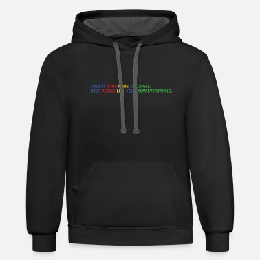 Name Unless Your Name is Google - Unisex Two-Tone Hoodie