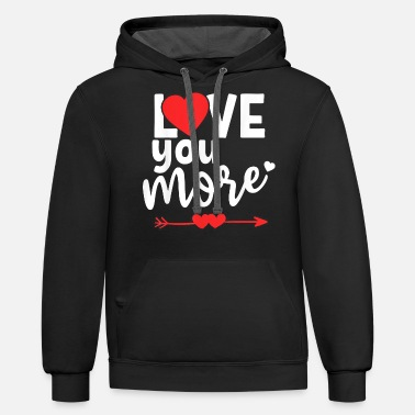 Cuore Love You More Shirt,His and Her Valentines Day - Unisex Two-Tone Hoodie